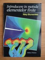 Anticariat: Maty Blumenfeld - Introducere in metoda elementelor finite