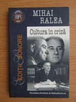 Mihai Ralea - Cultura in criza
