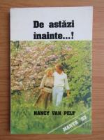 Anticariat: Nancy L. Van Pelt - De astazi inainte