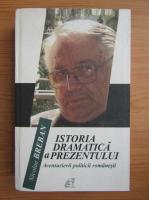 Anticariat: Nicolae Breban - Istoria dramatica a prezentului. Aventurierii politicii romanesti