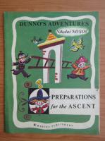 Nikolai Nosov - Dunno's adventures. Preparations for the Ascent