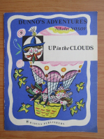 Nikolai Nosov - Dunno's adventures. Up in the clouds