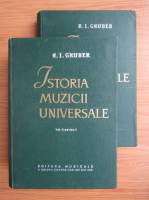 Anticariat: R. I. Gruber - Istoria muzicii universale (volumul 2, partea I si partea II)