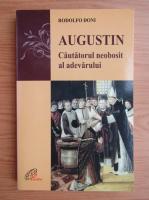 Anticariat: Rodolfo Doni - Augustin. Cautatorul neobosit al adevarului