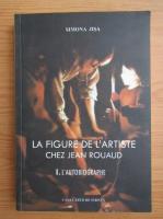 Anticariat: Simona Jisa - La figure de l'artiste Chez Jean Rouaud