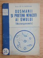 Anticariat: Stefan S. Nicolau - Dusmanii si prietenii nevazuti ai omului