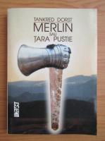 Tankred Dorst - Merlin sau Tara pustie
