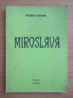 Anticariat: Valeriu Slusaru - Miroslava