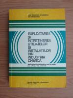 Anticariat: A. Mihailescu - Exploatarea si intretinerea utilajelor si instalatiilor din industria chimica