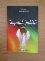 Anticariat: Adrian Zamfirache - Ingerul iubirii
