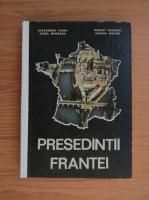 Anticariat: Alexandru Vianu - Presedintii Frantei
