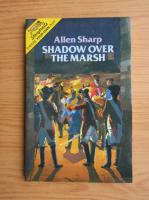 Anticariat: Allen Sharp - Shadow over the Marsh
