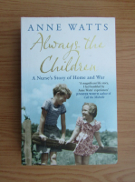 Anne Watts - Always the children