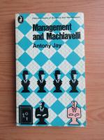 Anticariat: Antony Jay - Management and Machiavelli