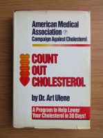 Anticariat: Art Ulene - Count out cholesterol