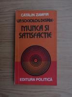 Anticariat: Catalin Zamfir - Munca si satisfactie