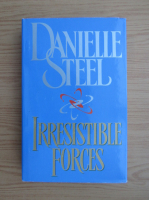 Anticariat: Danielle Steel - Irresistible forces