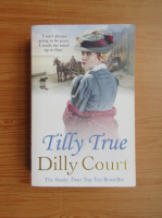Anticariat: Dilly Court - Tilly True