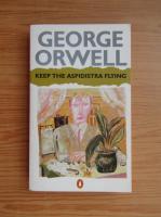 George Orwell - Keep the aspidistra flying