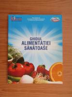 Anticariat: Ghidul alimentatiei sanatoase