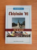 Anticariat: Ion Bistreanu - Chisinau 1992. File de jurnal