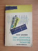 Anticariat: Jean Wagner - Dam legatura cu studiourile noastre