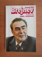 Anticariat: Leonid Ilici Brejnev - Scopul nostru este pacea si socialismul