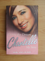 Anticariat: Living the dream. Chantelle. My story