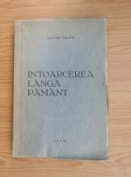 Anticariat: Lucian Valea - Intoarcerea langa pamant (1942)