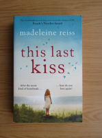 Anticariat: Madeleine Reiss - This last kiss