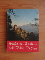 Anticariat: Marcello Caminiti - Guida dei Castelli dell' Alto Adige
