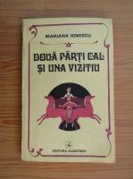 Anticariat: Mariana Ionescu - Doua parti cal si una vizitiu