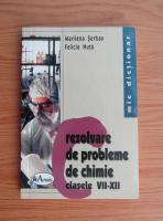 Marilena Serban - Rezolvare de probleme de chimie pentru clasele VII-XII