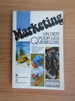 Anticariat: Marketing. Un defi pour les Quebecois