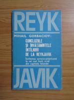 Anticariat: Mihail Gorbaciov - Concluziile si invatamintele intalnirii de la Reykjavik