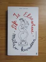 Milan Kundera - Life is elsewhere