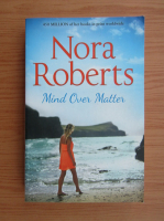 Anticariat: Nora Roberts - Mind over matter