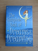 Pamela Ball - The complete book of dreams and dreaming