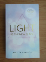 Anticariat: Rebecca Campbell - Light is the new black