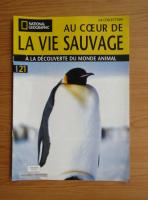 Anticariat: Revista National Geographic. Au coeur de la vie sauvage, nr. 21, 2009