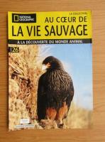 Anticariat: Revista National Geographic. Au coeur de la vie sauvage, nr. 26, 2009