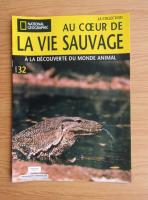 Anticariat: Revista National Geographic. Au coeur de la vie sauvage, nr. 32, 2009