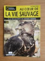 Anticariat: Revista National Geographic. Au coeur de la vie sauvage, nr. 34, 2009