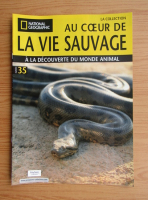Anticariat: Revista National Geographic. Au coeur de la vie sauvage, nr. 35, 2009