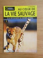 Anticariat: Revista National Geographic. Au coeur de la vie sauvage, nr. 5, 2008