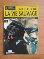 Anticariat: Revista National Geographic. Au coeur de la vie sauvage, nr. 8, 2008