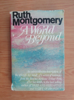Anticariat: Ruth Montgomery - A world beyond
