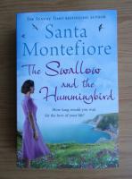 Santa Montefiore - The swallow and the hummingbird