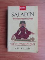 Anticariat: A. R. Azzam - Saladin. Triumful Renasterii sunnite