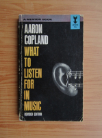 Aaron Copland - What to listen for in music